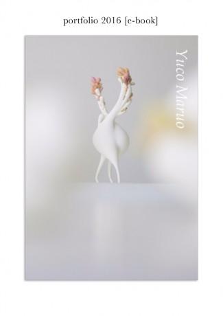 YucoMaruo  BLOOM  portfolio 2016
